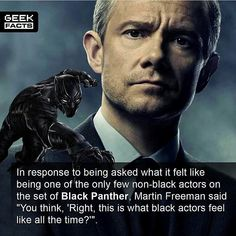 Martin Freeman is a sarcastic shit and he is my real life hero
