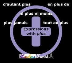 "#French word ""plus"" not only has 3 different pronunciations, it's also featured in several popular expressions. #lawlessfrench #learnfrench"