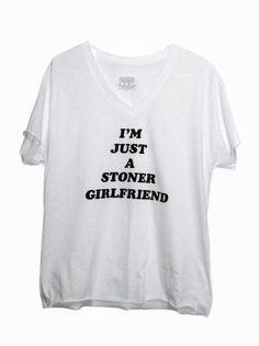im just a STONER GIRLFRIEND - women's white or gray v-neck, 70s style iron on, slouchy stoner shirt, novelty weed shirt