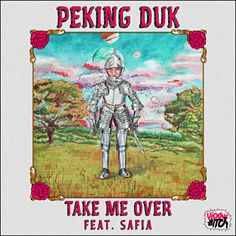 Take Me Over - Peking Duk