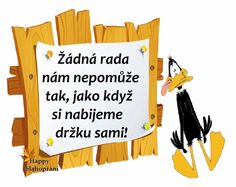 Žádná rada nám nepomůže tak, jako když si nabijeme držku sami! Wise Quotes, Motivational Quotes, Inspirational Quotes, Funny Memes, Jokes, True Words, Motto, Gluten Free Recipes, Free Food