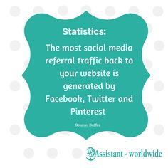 #Facebook, #Twitter and #Pinterest generate the most referral traffic back to your website. #eassistantww