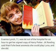 Rumor about how Luna was cast. Evanna did indeed struggle with anorexia but I can't find it confirmed anywhere that JKR actually said what's above. Still, Evanna overcame her problem and was a wonderful (perfect) Luna Lovegood :) <3