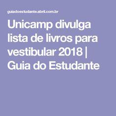 Unicamp divulga lista de livros para vestibular 2018 | Guia do Estudante