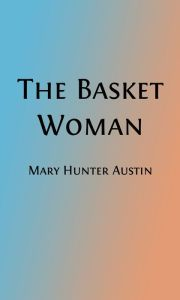 The Basket Woman: A Book of Indian Tales for Children (Illustrated)