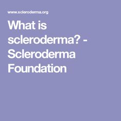 What is scleroderma? - Scleroderma Foundation