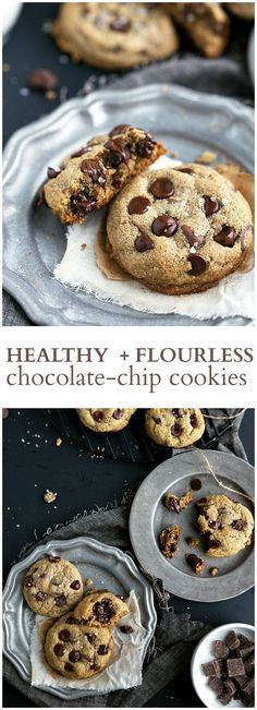 The best ever flourless   healthy chocolate chip cookies. These cookies have no butter, white flour, or refined white sugar.