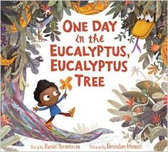 One Day in the Eucalyptus, Eucalyptus Tree – written by David Bernstrom, illustrated by Brendan Wenzel // Title under consideration for the December 2016 Mock Caldecott event hosted by Kent State University's School of Library and Information Science Tree Story, Story Time, National Book Award Winners, Eucalyptus Tree, 5 Elements, New Children's Books, Ya Books, Reading Books, Children's Picture Books