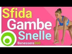 Sfida Gambe Snelle: I Migliori Esercizi per Dimagrire e Tonificare le Gambe - YouTube