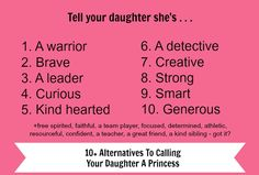 Ten Alternatives To Calling Your Daughter A Princess