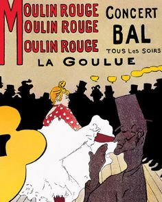 The Moulin Rouge by Henri de Toulouse-Lautrec.  This is one of his most famous posters and  love it.