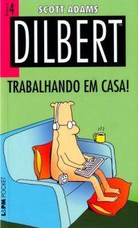Dilbert - Trabalhando em casa!