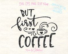 This svg file featuring a saying But First Coffee would make a cute coffee cup or mug. You can also make a kitchen sign or any other craft project.