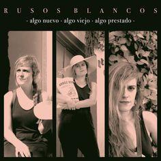 Rusos Blancos - Algo Nuevo, Algo Viejo , Algo Prestado (@ Spotify) - M Records 2017