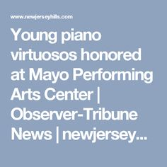 Young piano virtuosos honored at Mayo Performing Arts Center   Observer-Tribune News   newjerseyhills.com