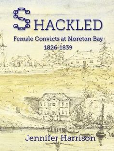 Ms Harrison spent years researching the female convicts of Moreton Bay.