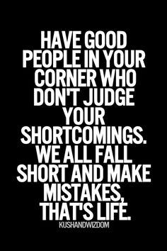 //I have so many of these people in my life-THANK YOU! :) Especially Shane Schimke-he has to live with me-and he still loves me. :)