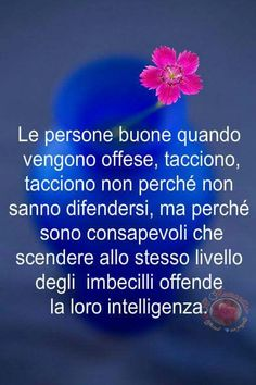 Le persone buone Italian Words, Italian Quotes, Quotes Thoughts, Good Sentences, Special Words, Life Philosophy, Love Cards, Common Sense, Holidays And Events