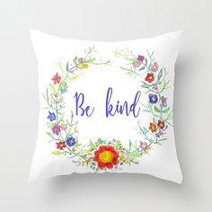 Hand drawn watercolor flower wreath 'Be kind' Throw Pillow by wildseadesign Watercolor Flower Wreath, Bed Pillows, How To Draw Hands, Wreaths, Pillows, Door Wreaths, Hand Reference, Deco Mesh Wreaths, Floral Arrangements