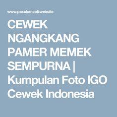 CEWEK NGANGKANG PAMER MEMEK SEMPURNA | Kumpulan Foto IGO Cewek Indonesia