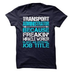 "Transport Administrator - ***How to order? 1. Select color 2. Click the ""ADD TO CART"" button 3. Select your Preferred Size Quantity and Color 4. CHECKOUT! If you want more awesome tees, you can use the SEARCH BOX and find your favorite !! (Administrator Tshirts)"