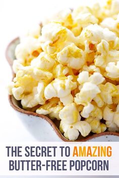 The secret to BUTTER FREE popcorn