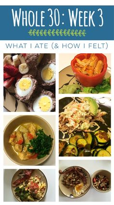 Whole 30 Week 3 Recap: What Foods I Miss and Don't Miss - Plus Whole 30 recipes and tips