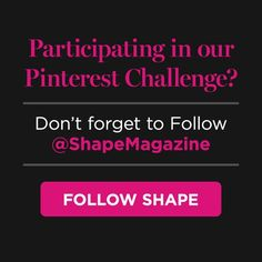 To qualify for our sweepstakes, don't forget to follow us @SHAPE magazine http://pinterest.com/ShapeMagazine/