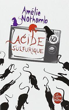 Acide sulfurique de Amélie Nothomb http://www.amazon.fr/dp/2253121185/ref=cm_sw_r_pi_dp_9VJcwb0E72VFX