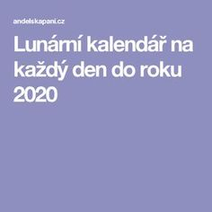 Lunární kalendář na každý den do roku 2020 Nordic Interior, Keeping Healthy, Keto Diet For Beginners, Better Life, Feng Shui, Life Is Good, Reiki, Fitness, Astrology