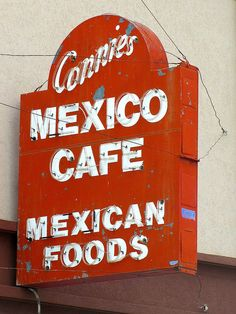 Connie's Mexico Cafe  -  		On old US81 in Wichita, Kansas.