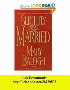 Slightly Married (Get Connected Romances) (9780440241041) Mary Balogh , ISBN-10: 0440241049  , ISBN-13: 978-0440241041 ,  , tutorials , pdf , ebook , torrent , downloads , rapidshare , filesonic , hotfile , megaupload , fileserve