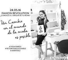 ¡Nos unimos al reto!  La Revolución de la Moda, es una llamada a la  acción positiva, pacífica pero exigente y coherente con valores de honestidad y transparencia a las personas y a los recursos naturales que se ven afectados por la producción de la industria textil... #FASHIONREV  #RETOMODASOSTENIBLE #ANAPEREZ