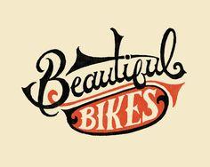 Beautiful Bikes   Mary Kate McDevitt • Hand Lettering and Illustration