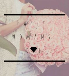 Happy woman's day <3