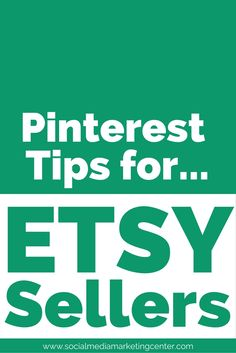 Pinterest Tips for Etsy Sellers. Etsy selling tips for Etsy shops! www.socialmediamarketingcenter.com