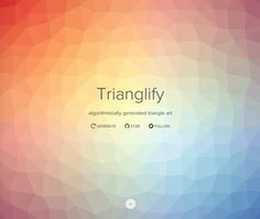 Trianglify - algorithmically generated triangle art