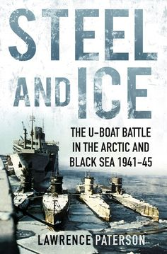 """Read """"Steel and Ice The U-Boat Battle in the Arctic and Black Sea by Lawrence Paterson available from Rakuten Kobo. The U-boat war against Russia was as fierce and unrelenting as the land war that raged along the Eastern Front between Boat Transport, Close Quarters Combat, Operation Barbarossa, Black Sea, Military History, Nonfiction Books, Stargazing, World War Two, Arctic"""