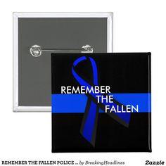 REMEMBER THE FALLEN POLICE SQUARE BUTTON