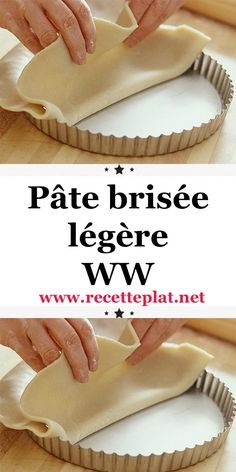 Pâte brisée légère WW Here is the recipe for light shortcrust pastry, if you make this dough once you would never buy it again because not only is it delicious quick to make, and it is also super light Weight Watcher Desserts, Weight Watchers Meals, Thermomix Desserts, Ww Desserts, Ww Recipes, Chicken Recipes, Healthy Recipes, Cake Recipes, Weigh Watchers