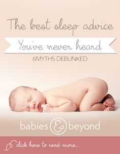 New-borns are as delicate as butterflies, and therefore not knowing myths is as good as believing in them. In this article, you will get the best sleep advice for your baby you have never heard before. Let's expose the myths related to babies thus helping you raise your baby entirely healthy, and wise.