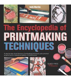 The Encyclopedia Of Printmaking