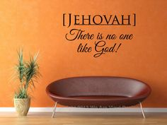 Bible Wall Quote. JehovahThere Is No One Like 18 by 11 Scripture Vinyl Wall Art – Bible Wall Quotes – Christian Quotes – Christian Wall Art – Religious Quotes – Christian Wall Quotes – Religious Wall Quotes – Religious Decals - Vinyl Wall Quotes – Decal Quotes – Quote Wall Decal – Decal Wall Decor – Vinyl Wall Art Quotes – Vinyl Lettering Quotes – Vinyl Decals – Bedroom Wall Decals  WeAreVinylDesigns, $20.00