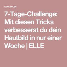 7-Tage-Challenge: Mit diesen Tricks verbesserst du dein Hautbild in nur einer Woche | ELLE