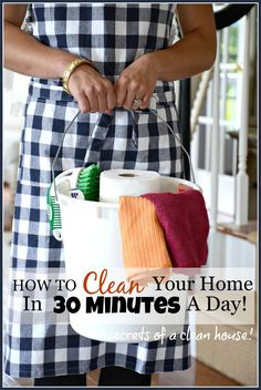 HOW TO CLEAN YOUR HOME IN 30 MINUTES A DAY!!!!