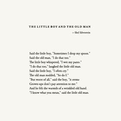 the little boy and the old man - This was my absolute favorite of all of his poems as a kid, and probably still is.