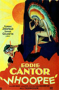 Whoppee. Eddie Cantor, Ethel Shutta, Eleanor Hunt, Jack Rutherford. Directed by Thornton Freeland. 1930