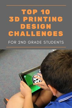 Top 10 challenges to using 3D design and printing to teach design thinking, STEM and problem solving with second grade students!