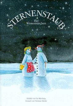 Sternenstaub: Ein Wintermärchen: Amazon.de: Ute Kleeberg, Christian Dierks: Bücher Disney Characters, Fictional Characters, Snoopy, Disney Princess, Art, Stars, Art Background, Kunst, Performing Arts