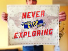 Never Stop Exploring 20x16 Poster by Earmark on Etsy, $ 30.00 >> Explore!!